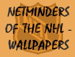Netminders of the NHL wallpapers (updated 27/04)